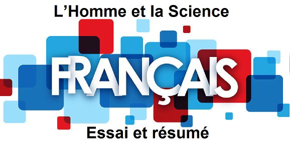 Essai et résumé du cours L'Homme et la Science bac