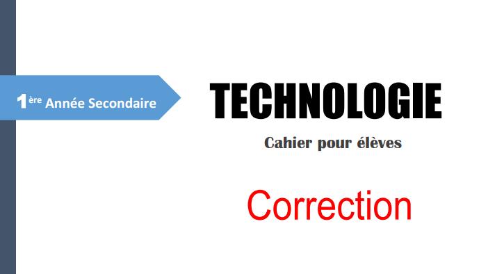 TECHNOLOGIE Cahier pour élèves 1ére corrigé pdf