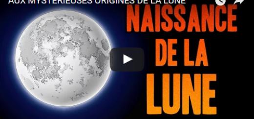 AUX MYSTÉRIEUSES ORIGINES DE LA LUNE