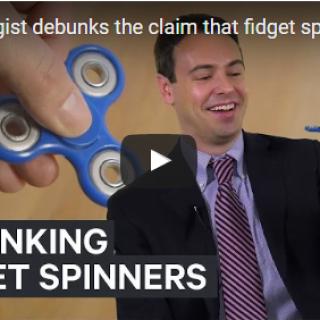 A psychologist debunks the claim that fidget spinners help kids focus