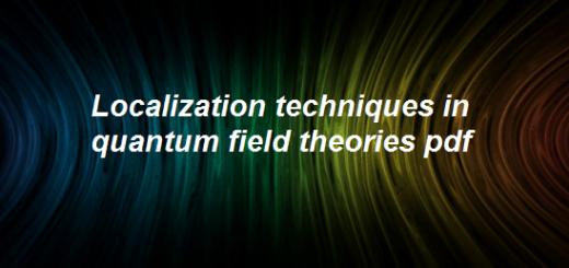 Localization techniques in quantum field theories pdf
