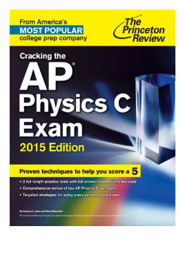 Cracking the AP Physics C Exam 2015 Edition pdf