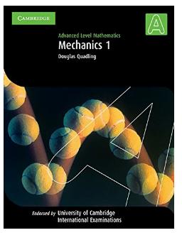 Book Advanced Level Mathematics Mechanics 1 by Douglas Quadling pdf