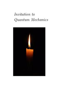 Book Invitation to Quantum Mechanics by Daniel F Styer pdf