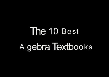 The 10 Best Algebra Textbooks